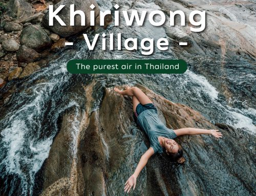 Khiriwong Village – The purest air in Thailand
